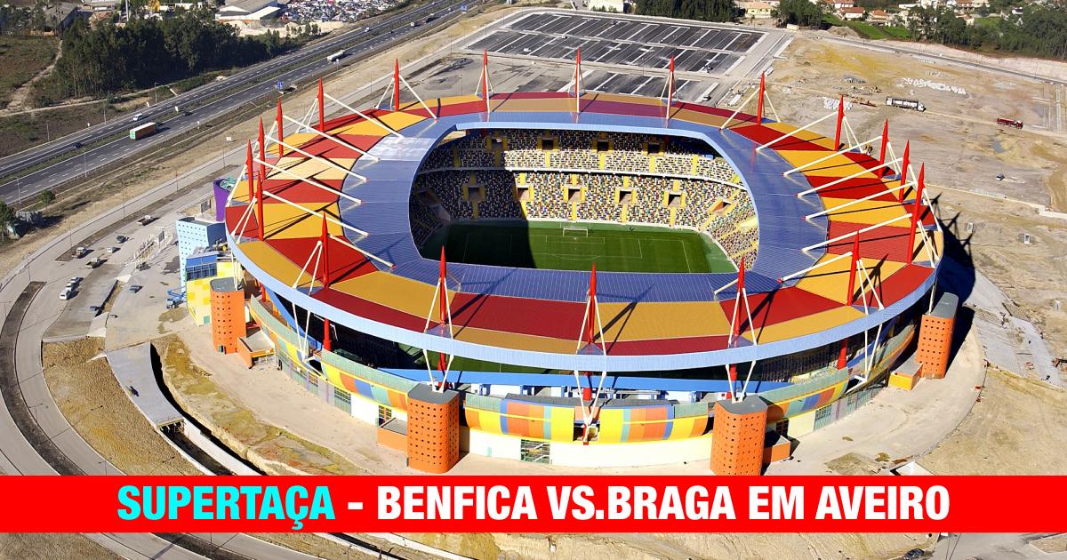 Sugestão de aposta para o jogo Benfica – Braga (Supertaça)